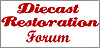 Visit DiecastRestoration.co.uk - the premier forum for diecast restorers and collectors